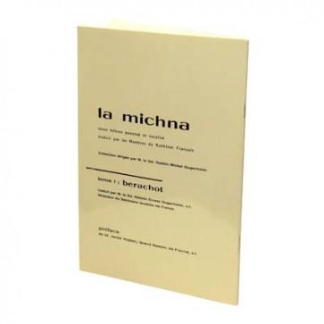 La Michna - Tome I : Berachot