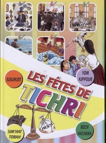 Les Fêtes De Tichri : Roch Hachana, Yom Kippour, Soukot & Sim'hat Torah