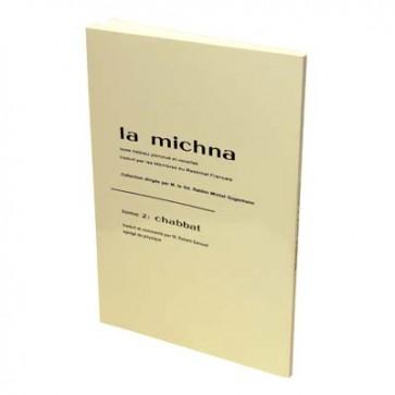 La Michna - Tome II : Chabbat