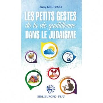 Les petits gestes de la vie quotidiennes dans le Judaïsme