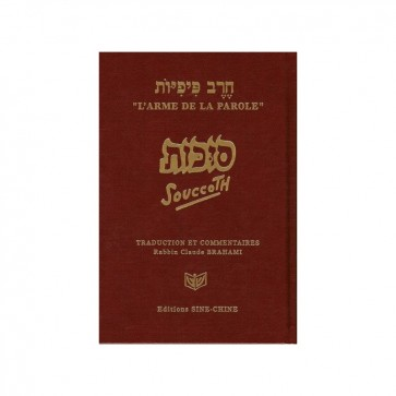L'ARME DE LA PAROLE : SOUCCOTH / HEBREU-FRANCAIS
