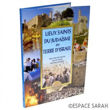 Lieux Saints du Judaïsme en Terre d'Israël