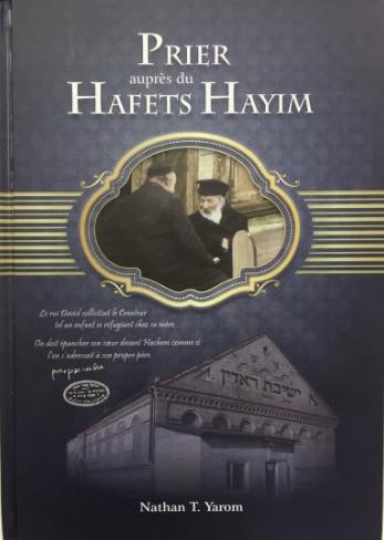 PRIER AUPRÈS DU HAFETS HAYIM