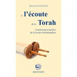 A l'écoute de la Torah. Commentaire familier de la lecture hebdomadaire