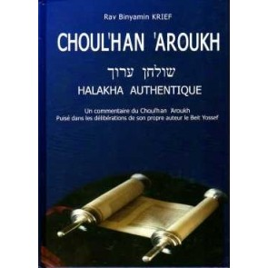 Choulhan Aroukh: Halakha Authentique