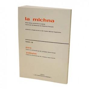 La Michna - Tome XIX : Para - Yadayim