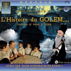 L'HISTOIRE DU GOLEM…comme si vous y étiez…