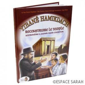 Yibané Hamikdach - Reconstruire le Temple