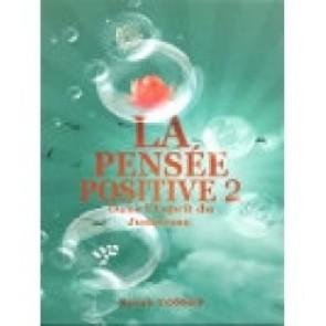 La Pensée Positive 2. Dans l'Esprit du Judaïsme.