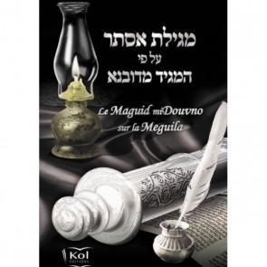 Le Maguid miDouvno sur la Meguilat Esther