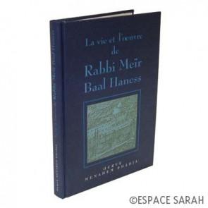 La vie et l'œuvre de Rabbi Meïr Baal Haness