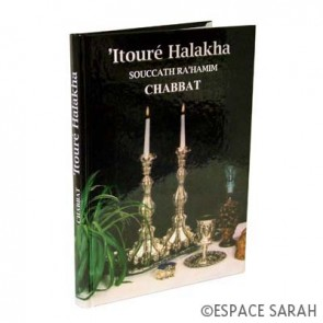 'Itouré Halakha - Souccath Ra'hamim Chabbat