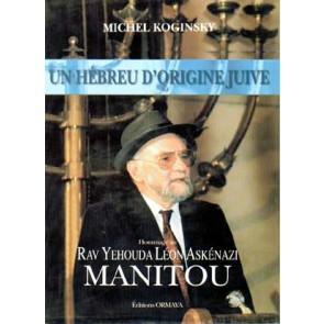 Un hébreu d'origine juive: homage au Rav Yehouda Léon Askénazi, Manitou