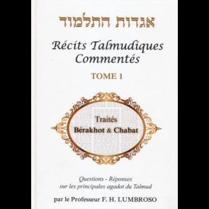 Récits Talmudiques Commentés T.1 Berakhot et Chabat