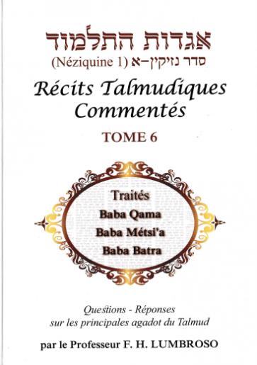 Récits Talmudiques Commentés T.6 Traités Baba Qama- Baba Métsi'a- Baba Batra