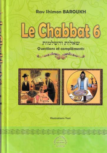 Le Chabbat 6  - Rav Shimon Baroukh
