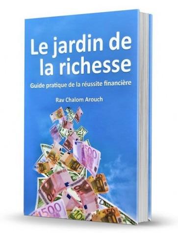 Le jardin de la richesse- Guide pratique de la réussite financière