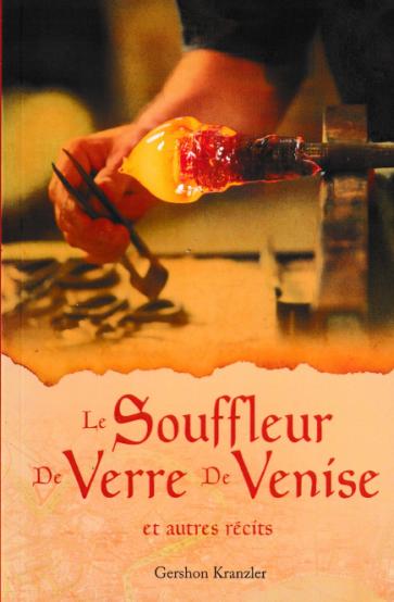 Le souffleur de verre de Venise et autres récits