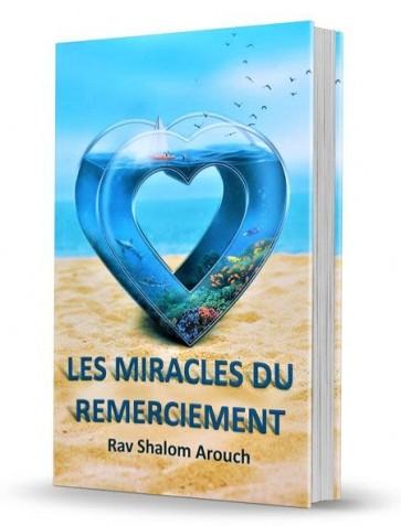 Les miracles du remerciement -Rav Shalom Arouch