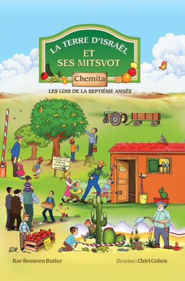 La terre d'Israël et ses Mitsvot - CHEMITA