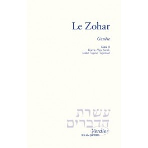 Le Zohar – Genèse, tome II Vayera, Hayé Sarah, Toldot, Vayétsé, Vayichlah