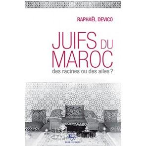 LES JUIFS DU MAROC DES RACINES OU DES AILES ?