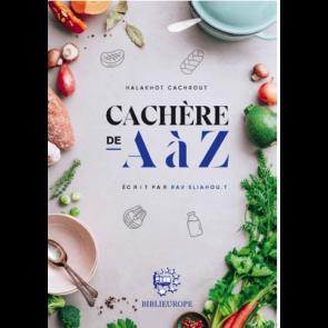 Cachère De A À Z - Halakhot Cachrout