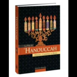 La Fête de 'Hanouccah Histoire, Coutumes et Récits.