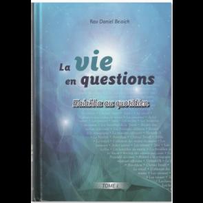 La vie en questions Halakha au quotidien Tome1