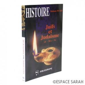 Juifs et Judaïsme - Tome I (de -700 à +70)