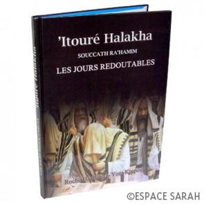 'Itouré Halakha - Souccath Ra'hamim - Les jours redoutables